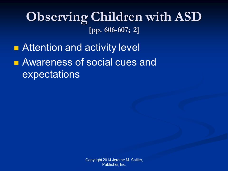 Observing Children with ASD [pp. 606-607; 2]